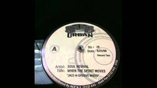 Soul Revival - When The Spirit Moves ( Jazz N Groove Mixes )