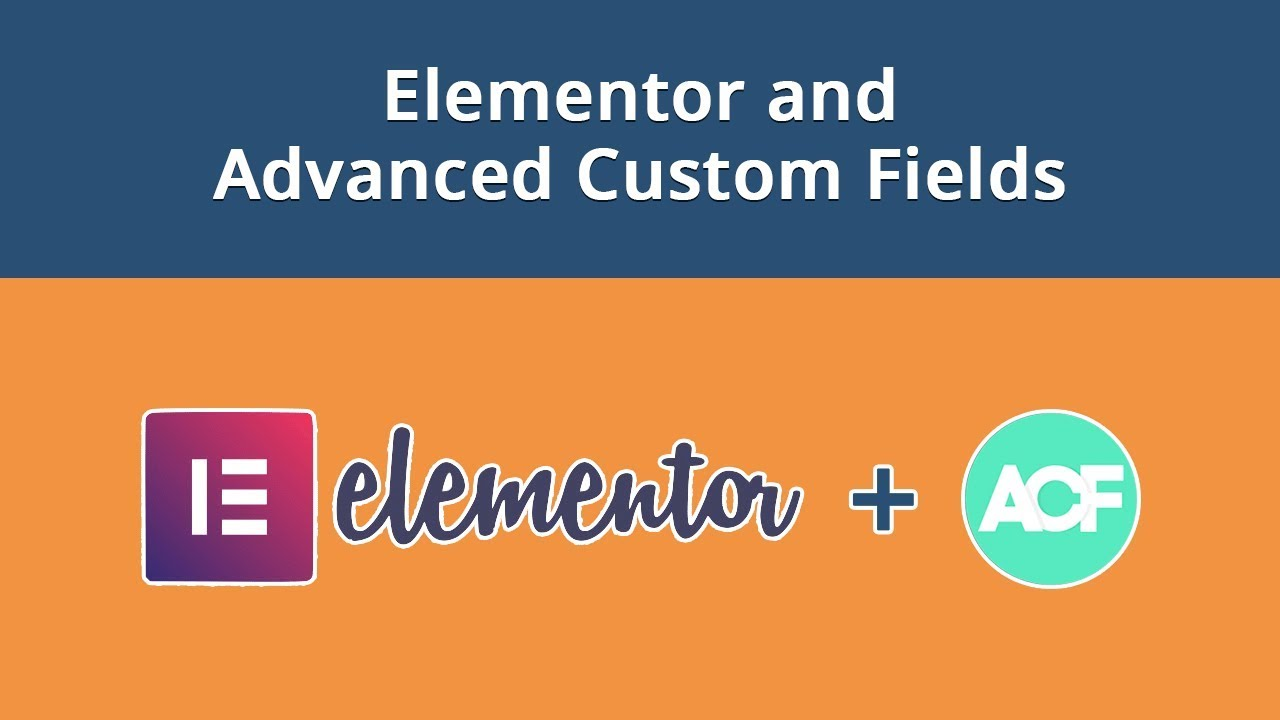 How to Use Elementor with Advanced Custom Fields in WordPress
