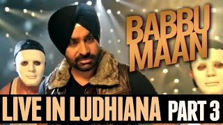 Babbu Maan - Live in Ludhiana | 2013 | Part 3