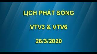 Lịch phát sóng VTV3 và VTV6 ngày 26/3/2020