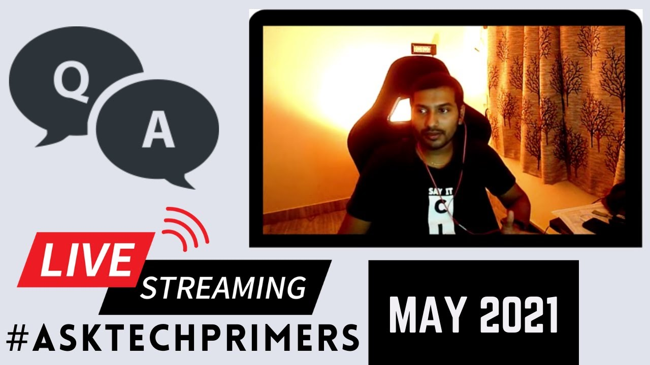 Live Q&A | #AskTechPrimers May 2021 | Tech Primers