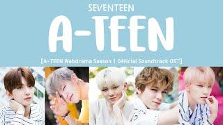 [LYRICS/가사] SEVENTEEN (세븐틴) - A-TEEN (A-TEEN 에이틴 OST PART 3)