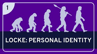 Philosophy: Locke on Personal Identity Part 1