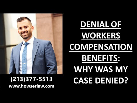 denial-of-workers-compensation-benefits---why-was-my-case-denied?