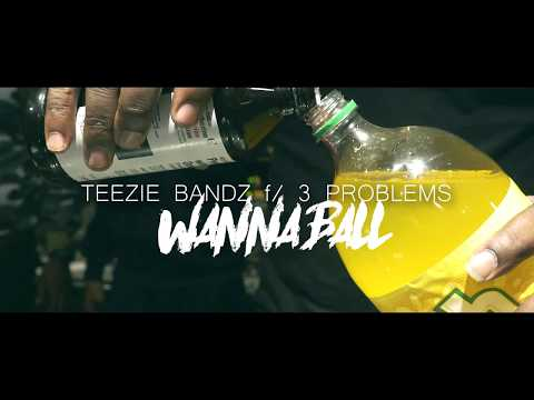 Teezie Bandz f/ 3 Problems - Wanna Ball ( Official Video ) Shot By @VickMont