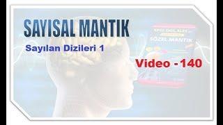 Matematİk Sayısal Mantık / Vİdeo- 140   Sayılan Dizileri 1