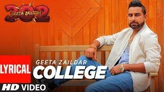 Geeta Zaildar: College Full Song (Lyrical) | Album: 302 | D Arry | Punjabi Songs