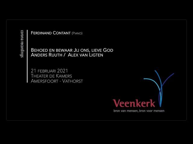 Behoed en bewaar Jij ons, lieve God (tekst) - Veenkerk Corona Recordings