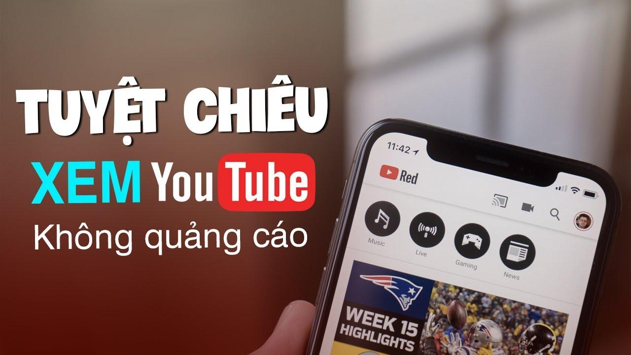 Hướng dẫn cách xem Youtube không có quảng cáo - YouTube