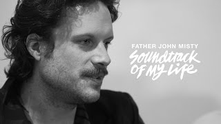 Baixar Father John Misty - Soundtrack Of My Life