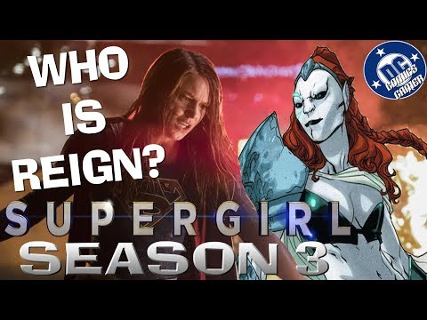 WHO IS REIGN? Supergirl Season 3 Villain duction