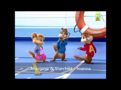 Joanna - Allexinno & Starchild (Version Chipmunks)