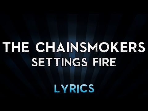 The Chainsmokers - Setting Fires (Lyrics Video) feat. XYLØ