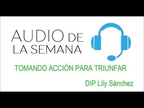 TOMANDO ACCIÓN PARA TRIUNFAR - DIP Lily Sánchez
