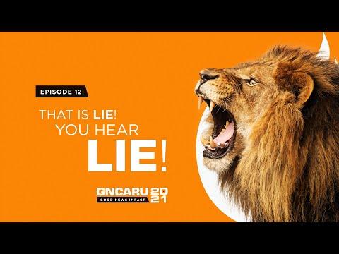 """That is Lie! You Hear Lie!"" || Good News Impact - Ep 12 || March 9th, 2021 || 7pm"