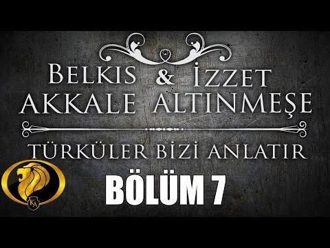 Türküler Bizi Anlatır Bölüm 7 - Belkıs Akkale - İzzet Altınmeşe #2017