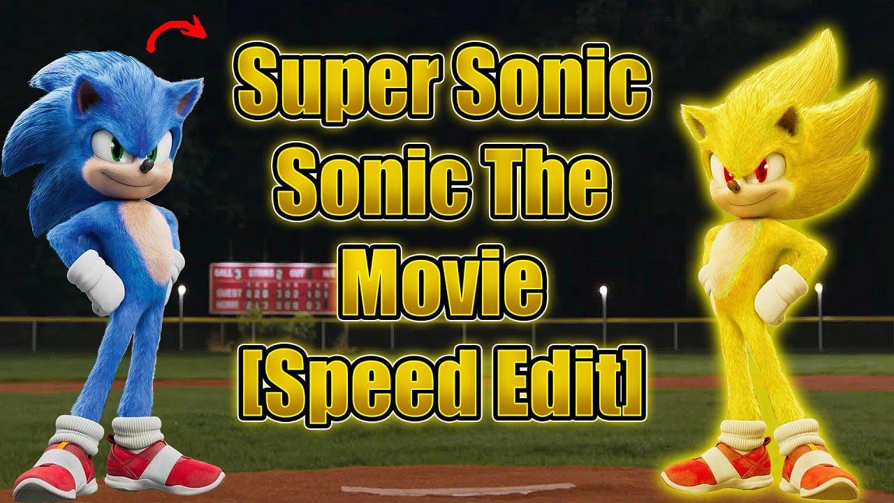 [Speed Edit] Super Sonic   Sonic the movie