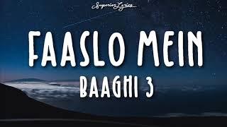 Faaslon Me (LYRICS) | Baaghi 3 | Tiger Shroff, Shraddha Kapoor | Sachet-Parampara