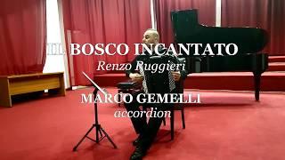 IL BOSCO INCANTATO (Renzo Ruggieri) Premiere with Marco Gemelli