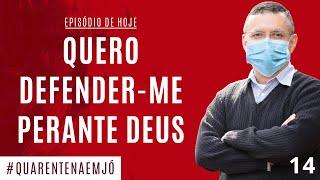 #14 Quero Defender-me Perante Deus (Jó 13.1-28) - Daniel Santos