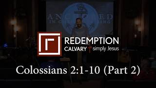 Colossians 2:1-10 (Part 2) - Redemption Calvary