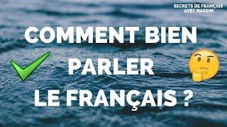 COMMENT BIEN PARLER LE FRANÇAIS ?