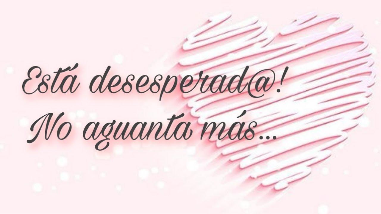 ❤ ESTÁ DESESPERAD@!! YA NO AGUANTA MÁS...❤ PERSONA ESPECIAL/EX/ALMAS/LLAMAS GEMELAS