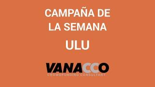 Campaña de la semana: ULU, un latido universal