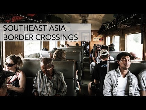 Border Crossing in Southeast Asia by bus, by train or by boat!