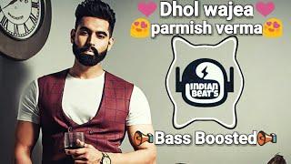 ❤DHOL WAJEA - Parmish Verma || Latest Punjabi Song || Desi Crew||Indian beats||