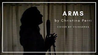 Arms - Christina Perri (Cover by Vsinger02)