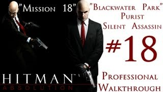 Hitman Absolution - Professional Walkthrough - Purist - Part 3 - Mission 18 - Blackwater Park - SA