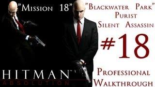 Hitman Absolution - Professional Walkthrough - Purist - Part 3 - Mission 18 - Blackwater Park - SA