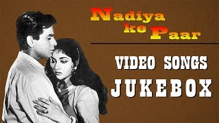 Nadiya Ke Paar | All Songs | Dilip Kumar Hit Songs | Jukebox