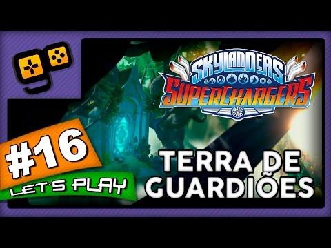 Let's Play: Skylanders SuperChargers - Parte 16 - Terra de Guardiões