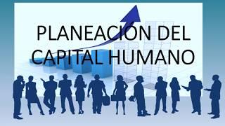 1  Planeación Del Capital Humano