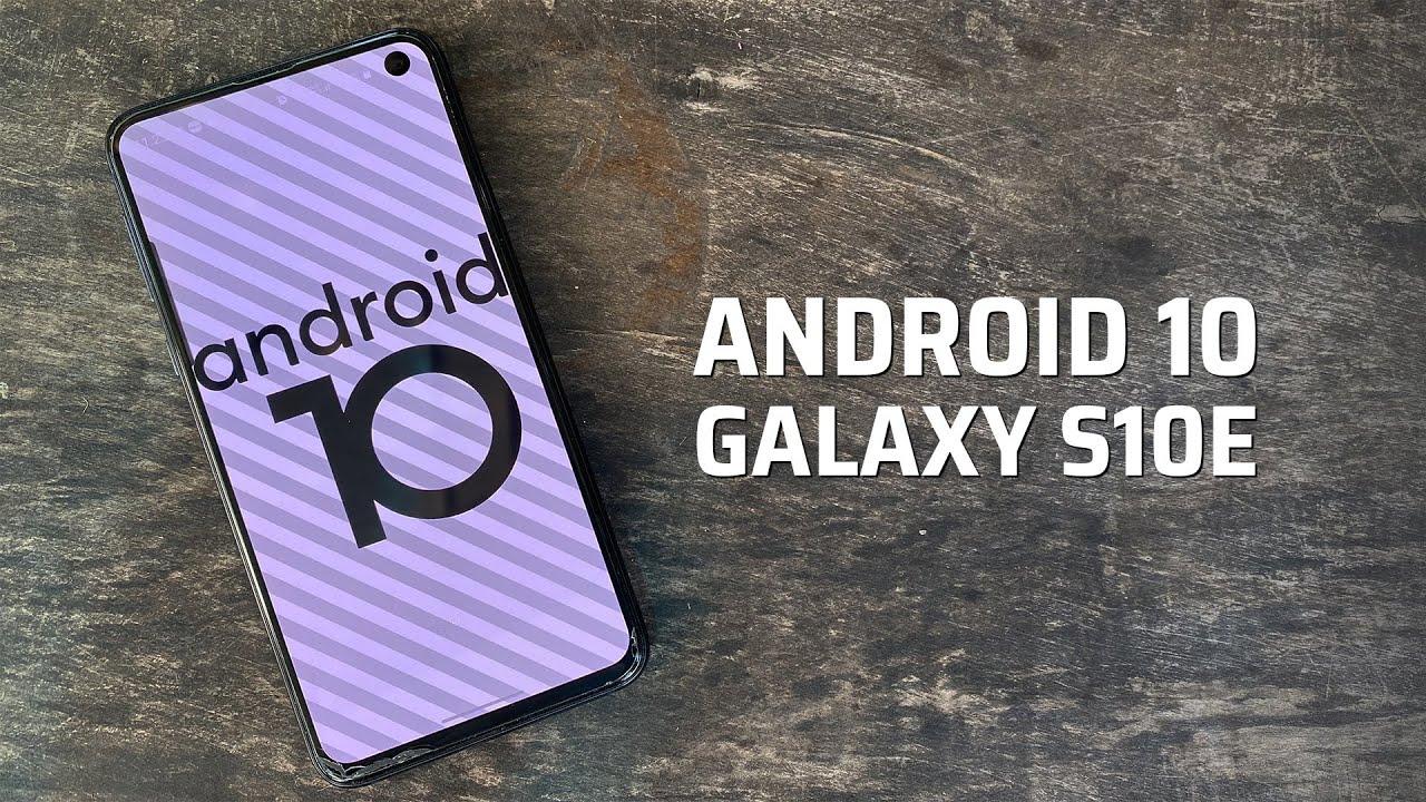 Android 10 chính thức trên Galaxy S10e