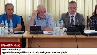 X sesja Rady Powiatu Łaskiego, wypowiedź radnego Mirosława Szafrańskiego w sprawie łaskiego szpitala