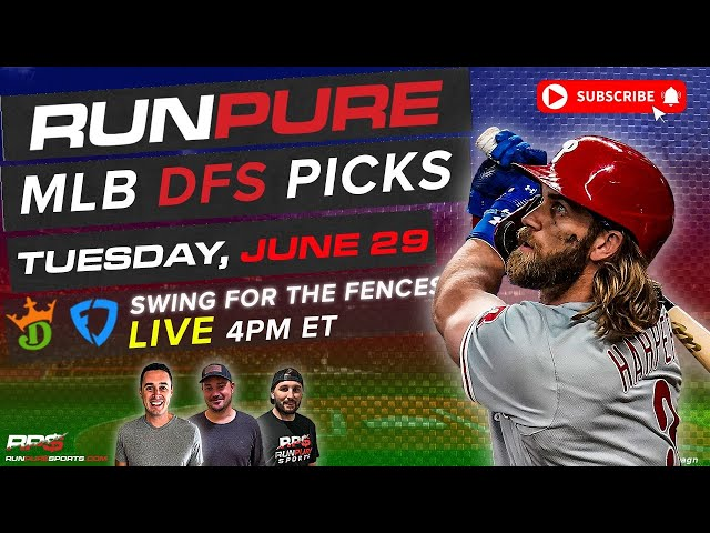 MLB DRAFTKINGS PICKS - TUESDAY JUNE 29 - SWING FOR THE FENCES
