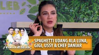 Masak Spaghetti Udang Ala Luna Maya, Gigi, Ussy & DANIAR MASTERCHEF - Rumah Seleb (26/6) PART 1
