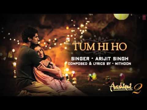 Aashiqui 2   Tum Hi Ho такой красивыыый,  и голос очень красивый