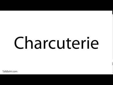 Pronounce Charcuterie - English