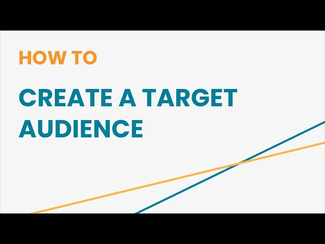 How to Create a Target Audience