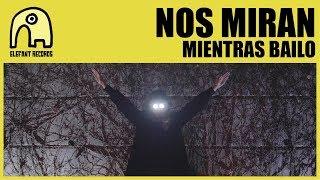 NOS MIRAN - Mientras Bailo [Official]