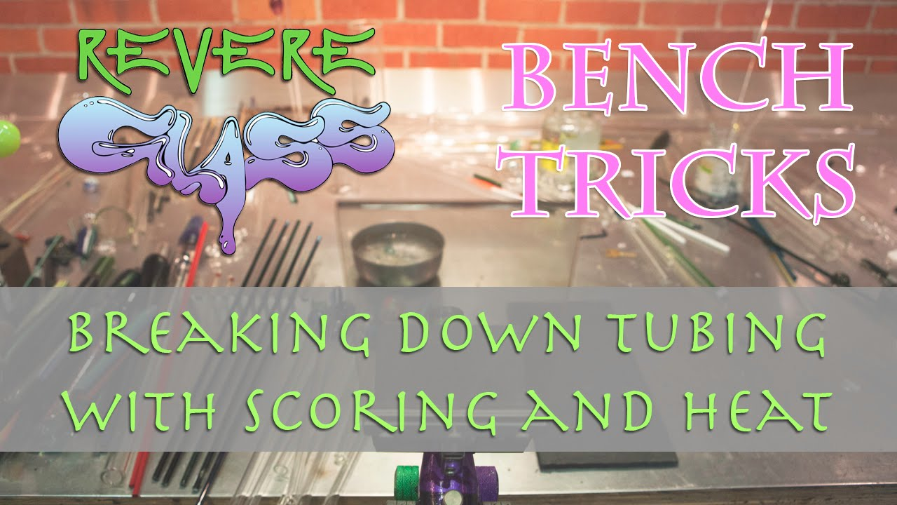 Bench Tricks: Breaking Down Tubing (Score and Heat method) || REVERE GLASS ||