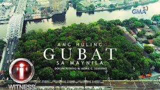 I-Witness: 'Ang Huling Gubat sa Maynila,' dokumentaryo ni Howie Severino | Full Episode