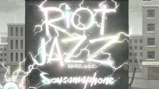 03 Riot Jazz Brass Band - Wey Oh! [First Word Records]