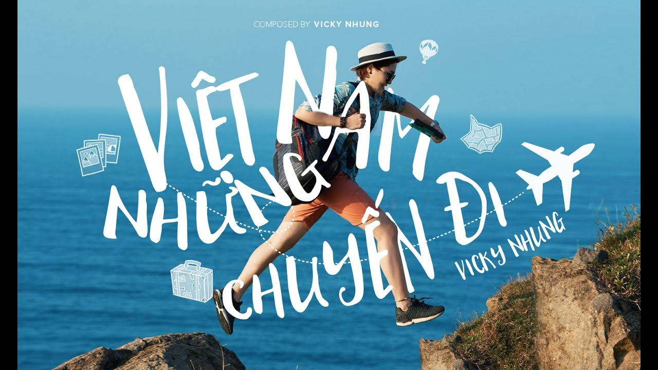 Việt Nam, những chuyến đi (Official Music Video) - Vicky Nhung