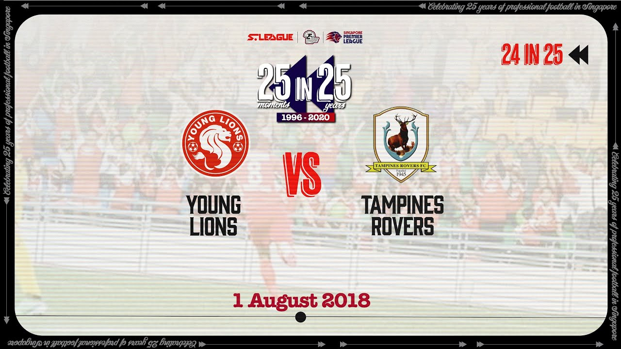 2018 Singapore Premier League #25in25SG: Young Lions 2-1 Tampines Rovers