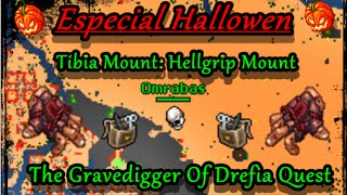 TIBIA MOUNT: Hellgrip Mount // TIBIA EN ESPAÑOL // The Gravedigger Of Drefia Quest
